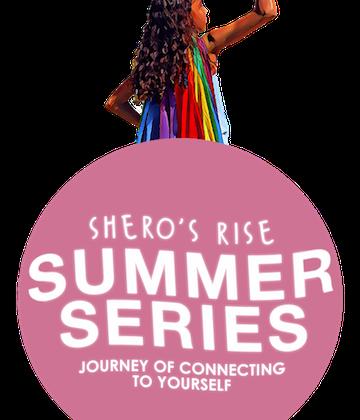 Shero's Rise Virtual Summer Series